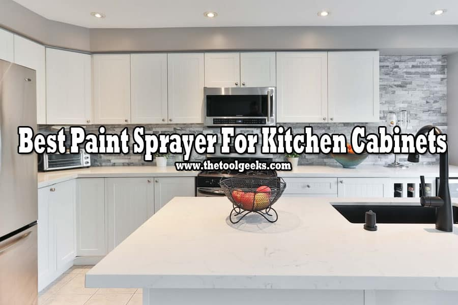 Paint Spraying your kitchen cabinets isn't easy. You need a guide to follow and you need the best paint sprayer for kitchen cabinets. Luckily for you, we can help you find the best guide and the best paint sprayer.