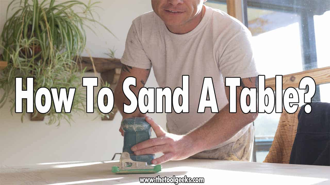 Learning how to sand a table can be helpful. You can refinish all your old tables make them look new again. The process may be long, but in the end, it will be worth it.