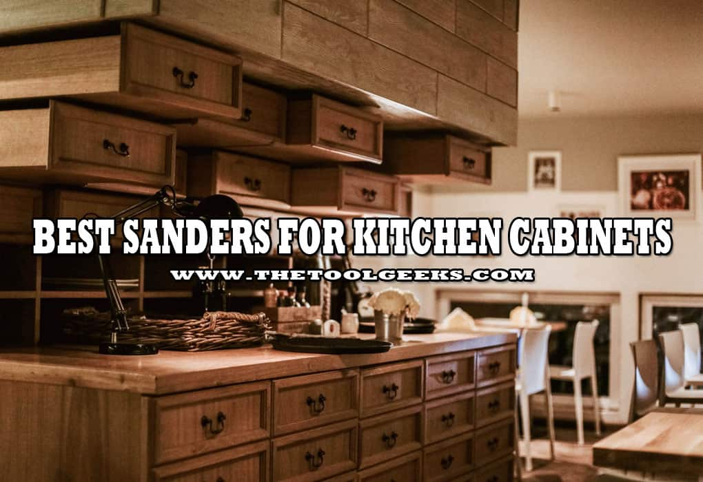 If you are looking to repaint your kitchen cabinets then you first need to sand them. In order to do that you need to find the best sanders for kitchen cabinets. To help you avoid losing time on this, we have decided to make a list that you can choose from.