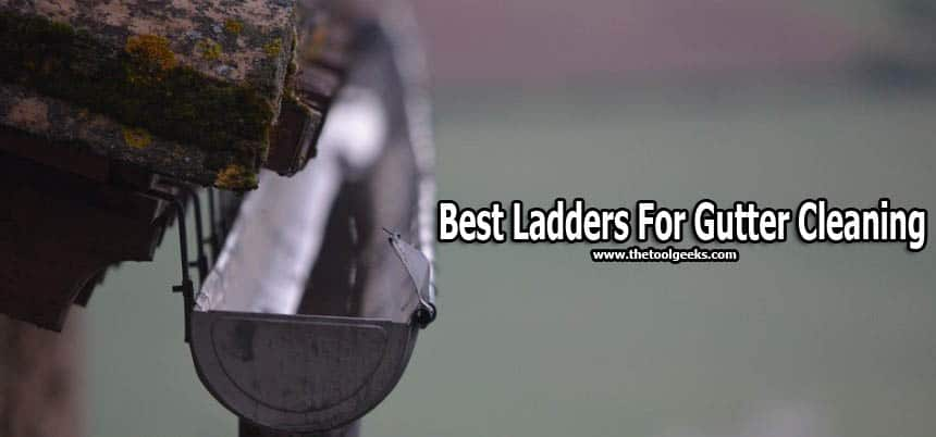 Cleaning the gutter is important. But, to do that you need a ladder. There are a lot of ladders that you can use. But, the best ladders for gutter cleaning are the ones that are adjustable and very tall. In our post, we wrote a review of 5 different models that you can use for gutter cleaning.