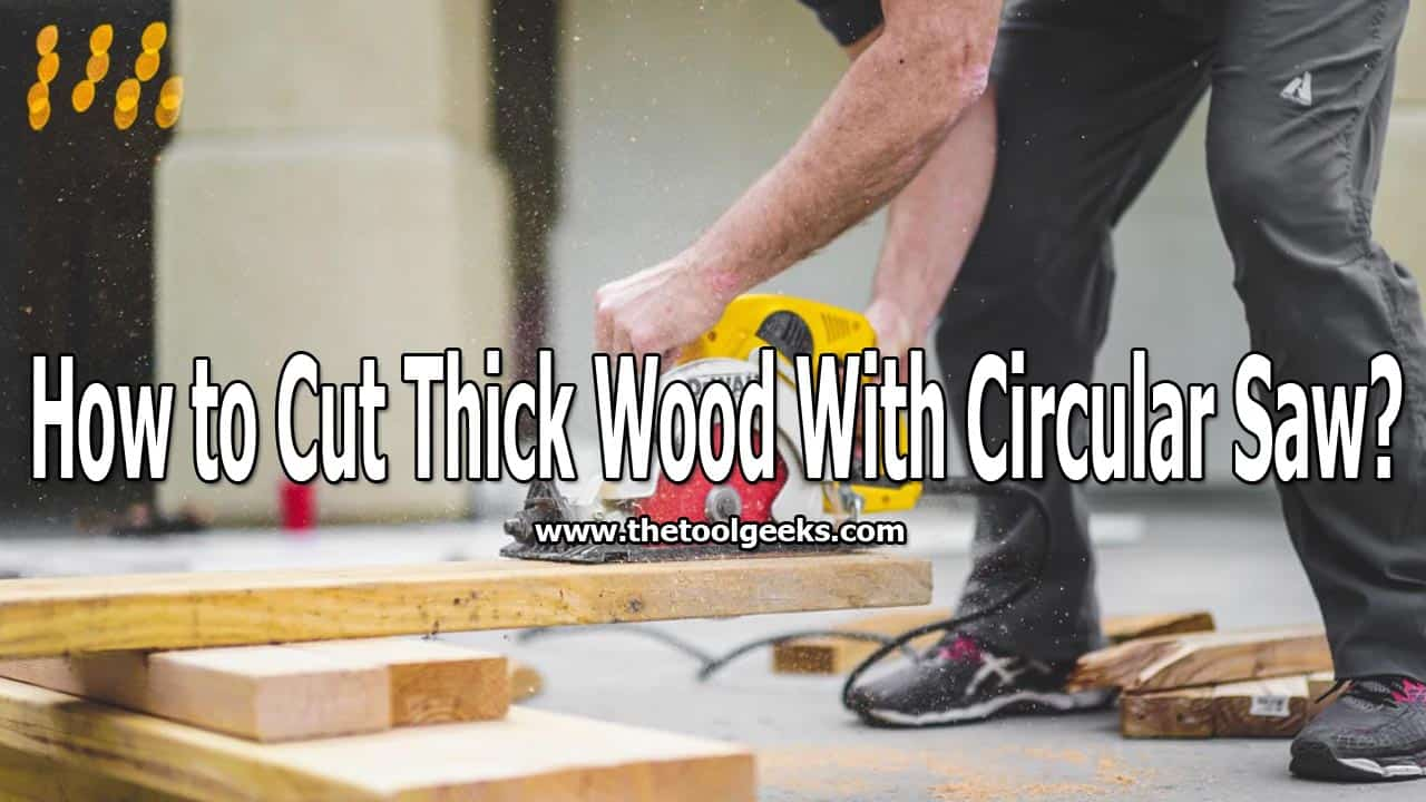You will deal with a lot of different materials while working with saws. The most common thing that you will deal with is the thick wood. A lot of people face difficulties while cutting thick wood. To help you out, we have decided to make a guide on how to cut thick wood with a circular saw. The steps are easy to follow.