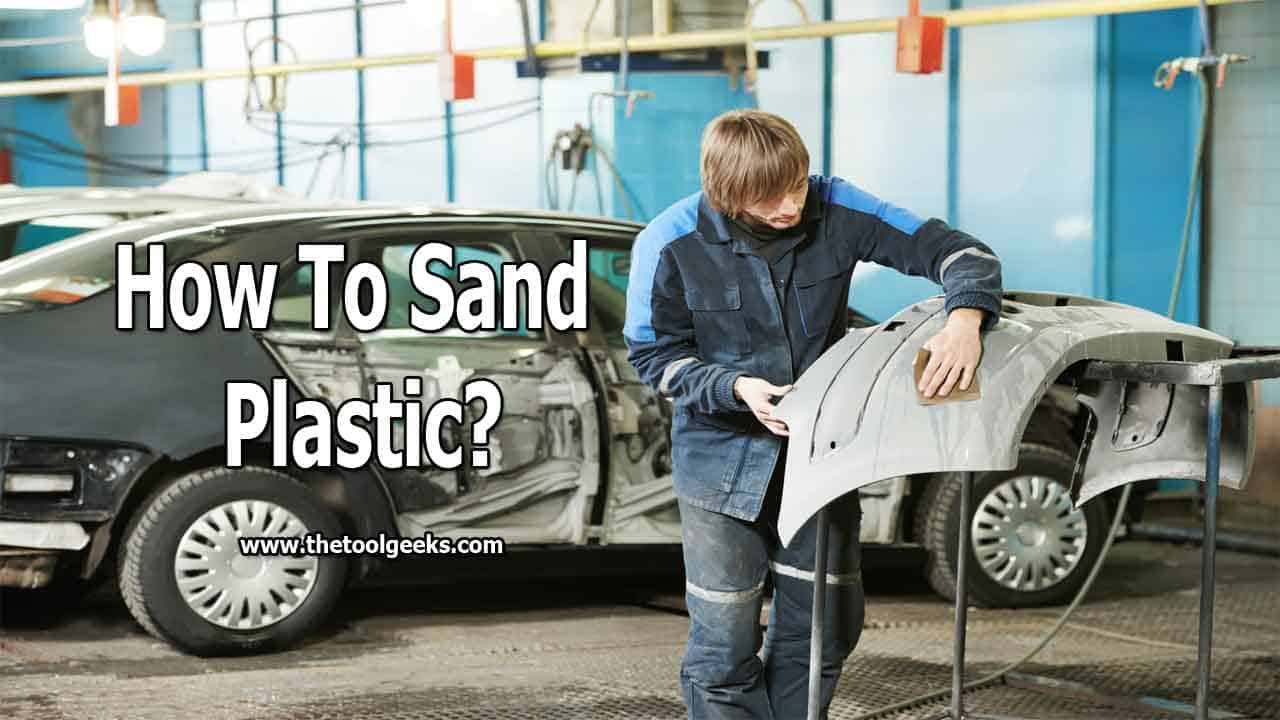 If you are dealing with an uneven plastic surface, then you need to sand it. To do that, you need to know how to wet sand plastic. The process is easy, and it doesn't take a lot of time.