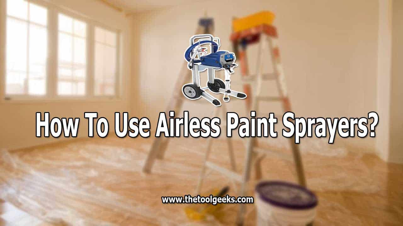 If you want to complete your painting tasks faster then you should use an airless paint sprayer. They are faster and will give you a smooth finish. But you need to know how to use airless paint sprayers. Lucikly for you, the process is easy and it doesn't take a lot to learn it.