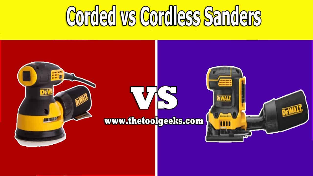 There are two types of sanders -- corded and cordless. There are a lot of differences between a corded vs cordless sander. The main difference is the power source. The corded sanders use electricity as a power source, and the cordless sanders use a battery as a power source.
