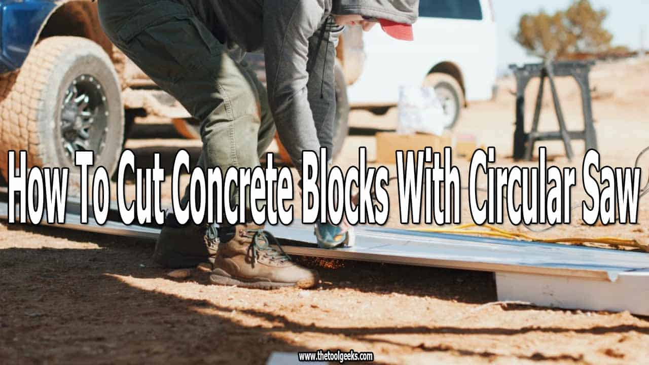 You can cut concrete with different tools -- one of them is the circular saws. Knowing how to cut concrete blocks with circular saws will help you save a lot of time and money. The process is easy, there are 8 steps included.