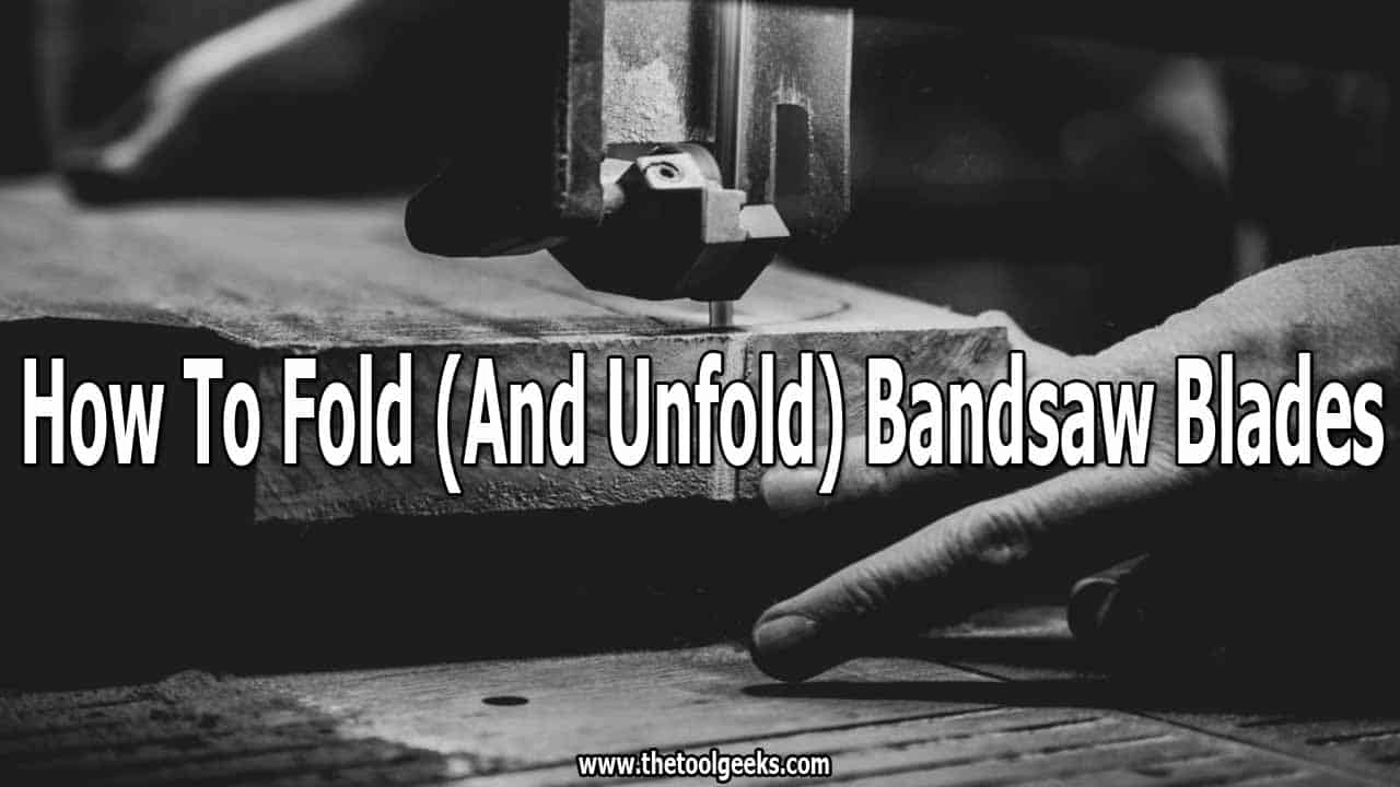 Before you start working with a bandsaw you need to unfold the blade and after you are done you have to fold the blade. You have to do this to protect the blade and yourself. But, not everyone knows how to fold and unfold bandsaw blades. You can learn that with 12 steps.