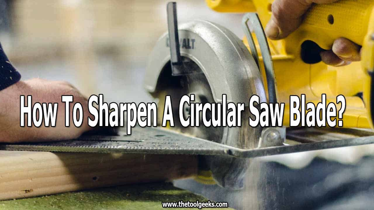 When you circular saw doesn't make precise cuts then it's time to sharpen its blade. Knowing how to sharpen a circular saw blade can be helpful and it will save you a lot of money. Instead of buying a new blade you can just sharpen the old one, and start working again.