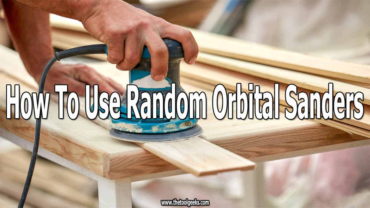 Knowing how to use a random orbital sander will improve your woodworking skills. The random orbital sander is used for different tasks such as paint removal, smoothing surface, etc.