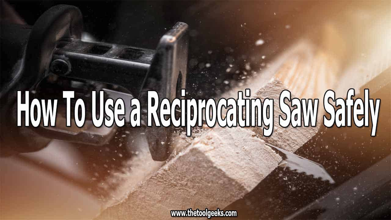 You have to be careful while using saws, especially reciprocating saw. There's nothing safe about a blade that moves up to 5,000 per minute. That being said, there are some tips that you need to follow to protect yourself. That's why we included 11 different tips on how to use a reciprocating saw safely.