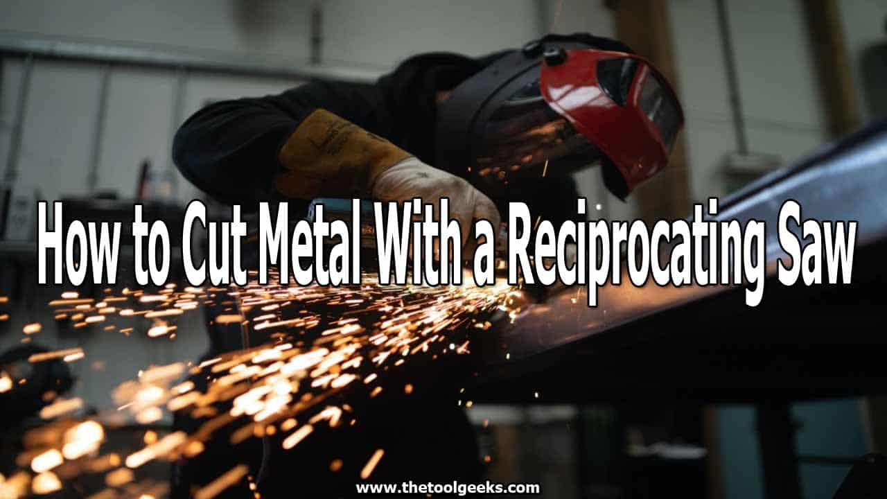 If you have to cut metal, then you can use a reciprocating saw. Reciprocating saws can be used to cut metal too, but you need special blades. Knowing how to cut metal with a reciprocating saw isn't hard. But, if you don't know, then don't worry. Here's an 11 step guide on how to do that.