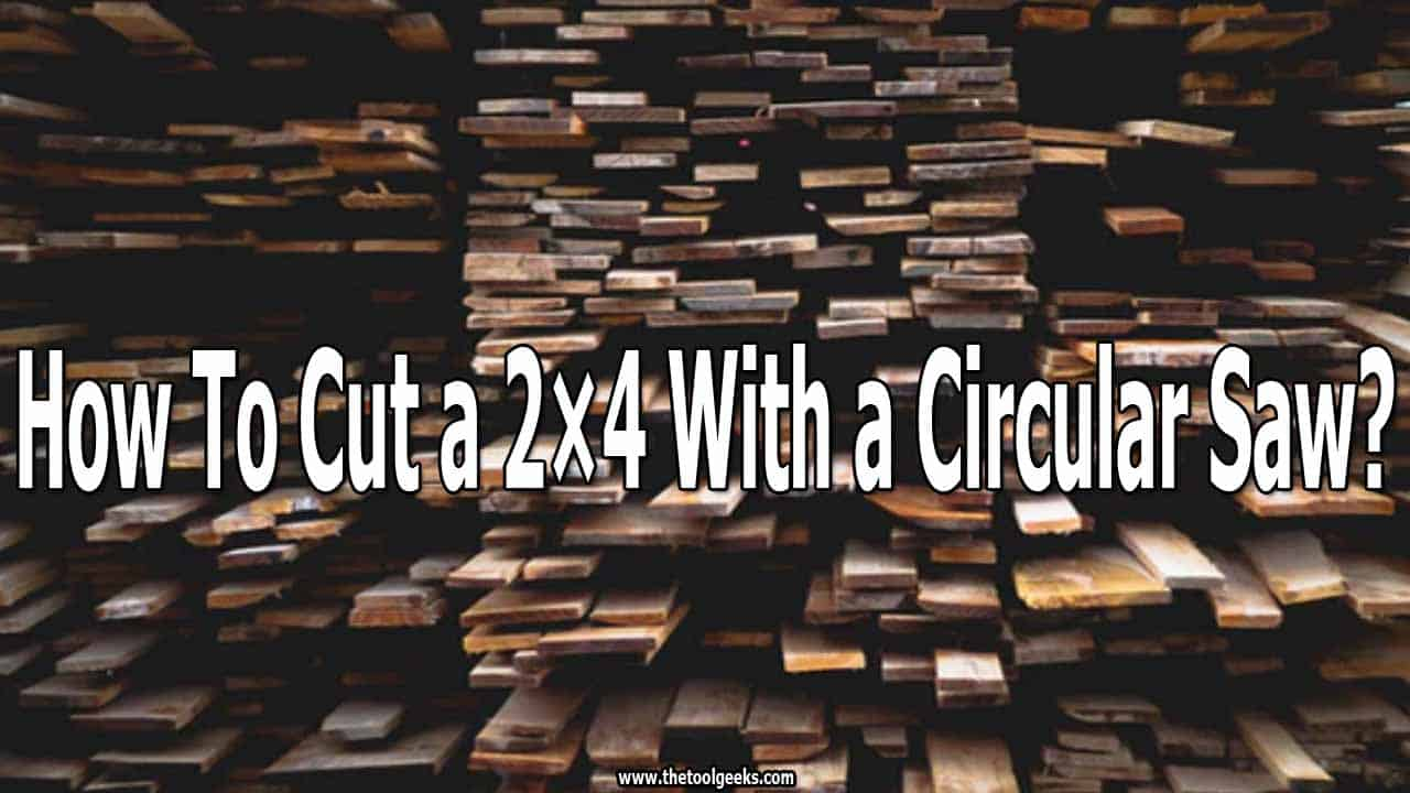 Knowing how to cut 2x4 with a circular saw will improve your woodworking skills. The process is easy and very necessary. You can build almost anything with a 2x4 lumber.