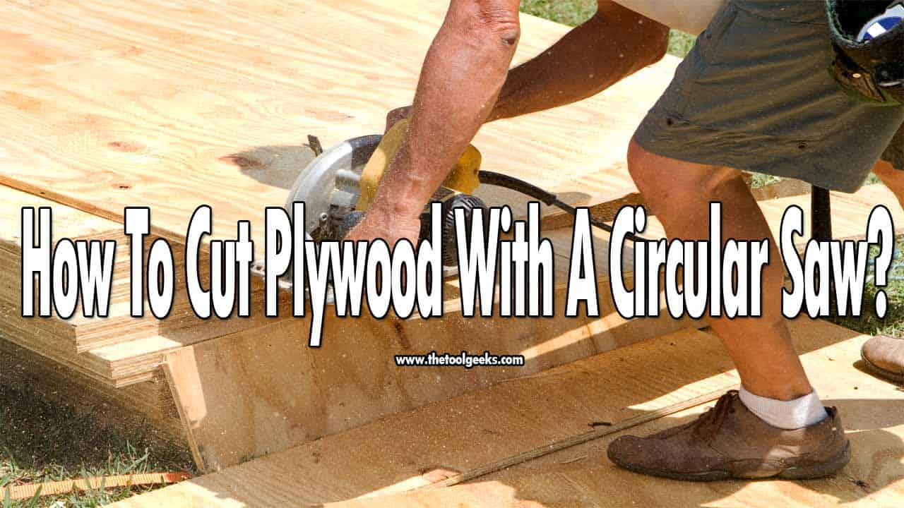 If you want to know how to cut plywood with a circular saw, then you must read our guide. We have shared 7 steps that you need to do. The steps include choosing the right blade, using a guide, and much more!