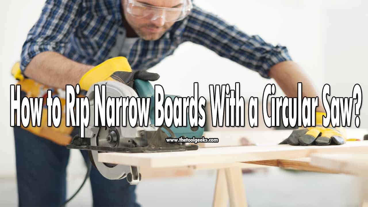 You can use a circular saw to cut a lot of things, one of the many materials you can cut is a narrow board. Narrow boards can be used for almost everything. But, how to rip narrow boards with a circular saw? You should mark the wood, set-up the saw, and then make the cut.