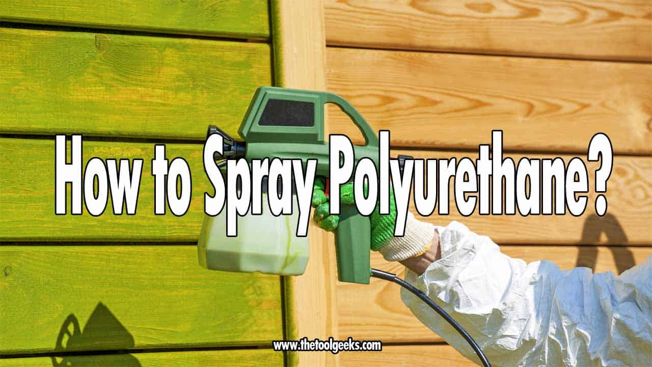 Polyurethane is a very difficult paint to deal with. That's why knowing how to spray polyurethane is important. While spraying you can easily make a mess with this type of paint, to avoid that you should follow our guide where we explain all the steps you need to do to get a perfect finish.