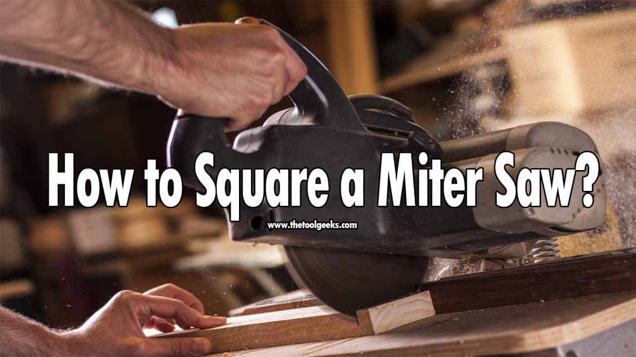 If your miter saw isn't making accurate cuts then you have to learn how to square a miter saw. There are a lot of ways you can do that, but we have prepared a small guide that will teach you the exact steps to square a miter saw.