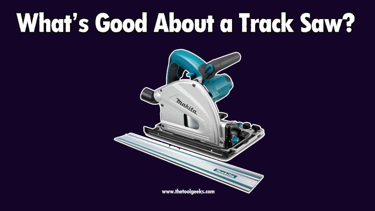 A track saw is basically a table saw but portable. The best feature about the track saw is the portability. But, the cutting accuracy is also a feature that it's worth mentioning