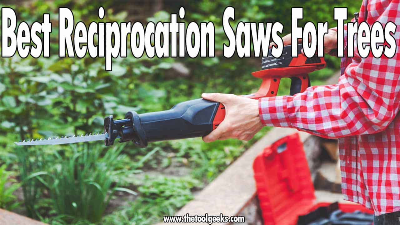 If you want to cut your trees then you need a reciprocating saw. There are a lot of models available, but what's the best reciprocation saws for trees? To find out, make sure to check our list of the top 5 products.