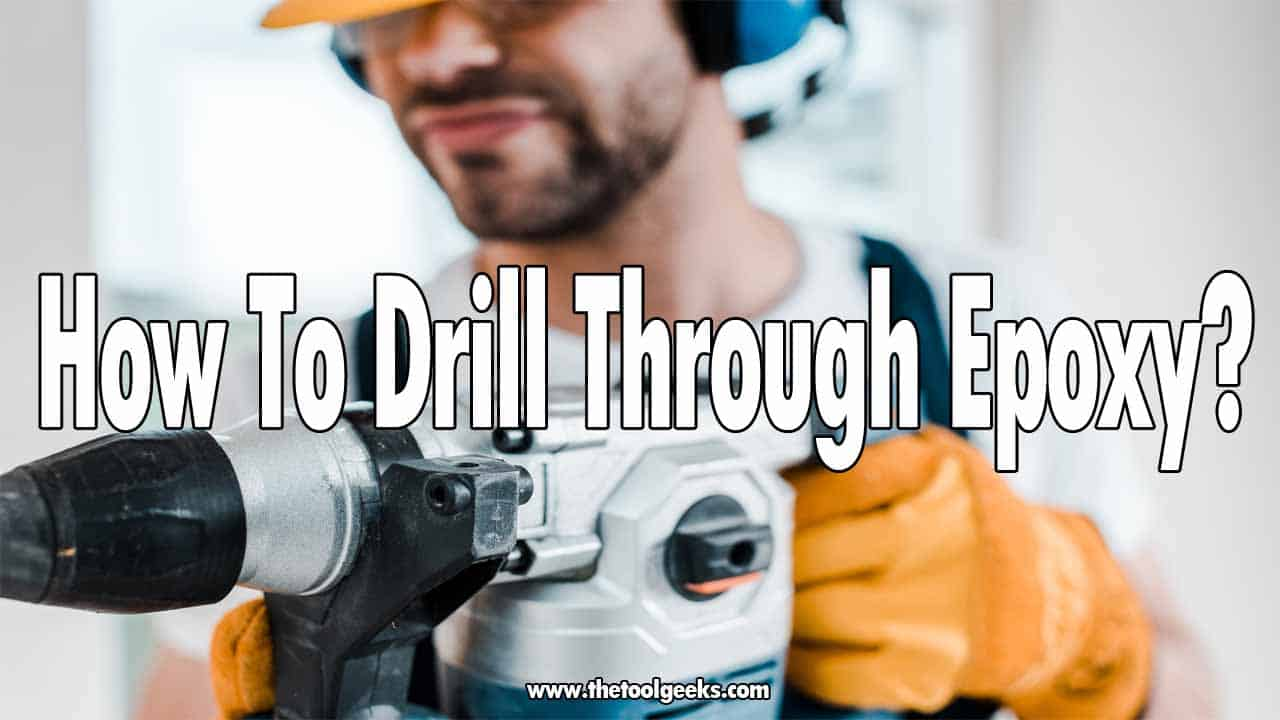 If you got epoxy in your house and want to make a hole then you need to know how to drill through epoxy. The process is easy, you just have to gather all the tools you need, and then drill through it.