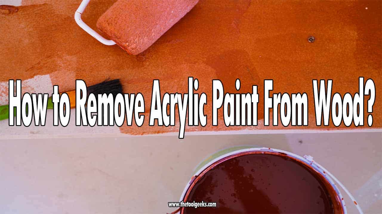 While doing home renovations you might make a few mistakes, one of them is spilling acrylic paint on the floor. If you do that, then you need to know how to remove acrylic paint from wood. The process is easy, but it depends if the paint is dry or wet. We have listed 4 methods that you can do to remove acrylic paint from wood.