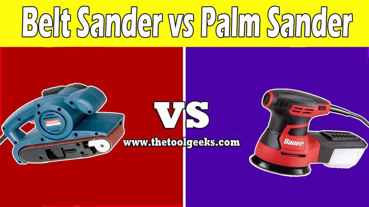 Belt Sander vs Palm Sander