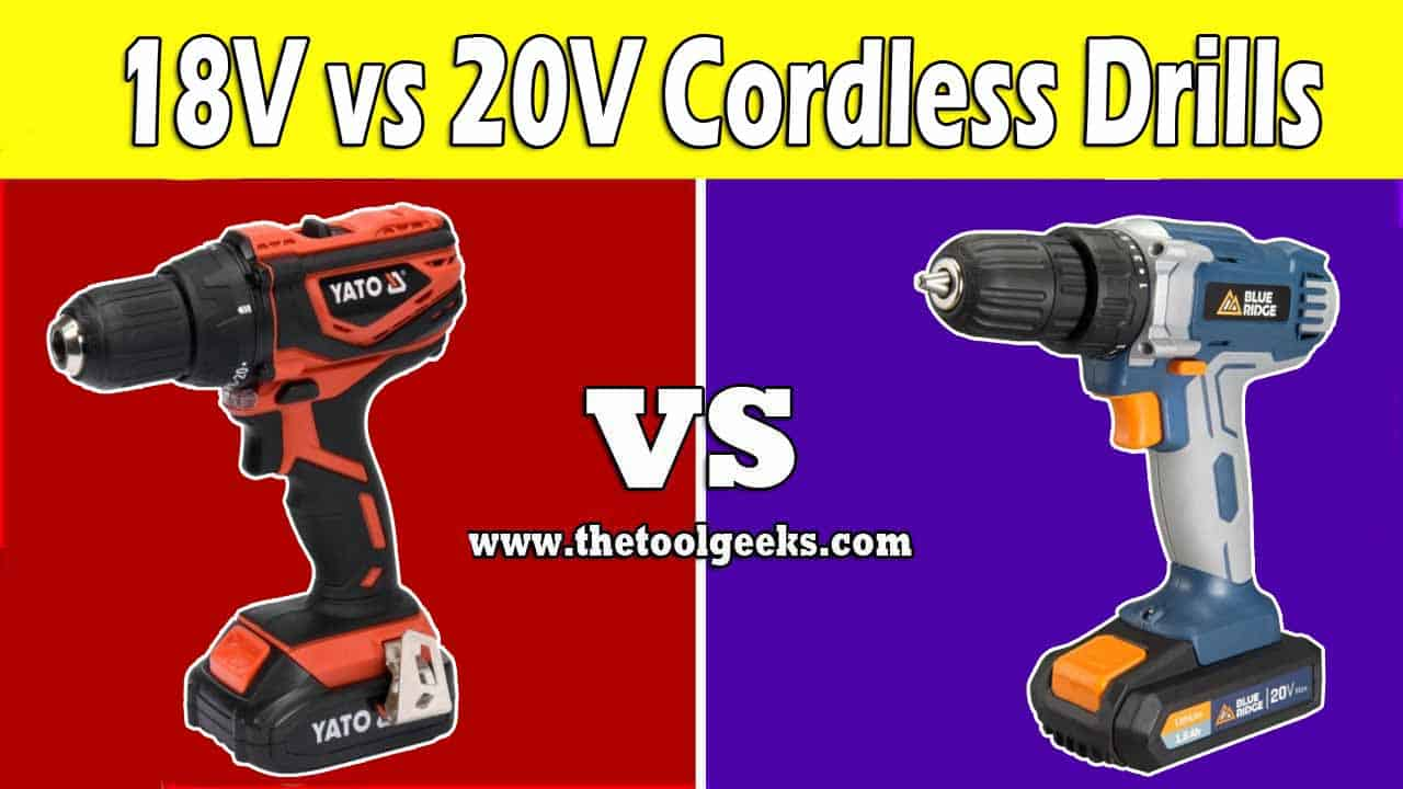 18V vs. 20V Cordless Drills (Is There Any Difference?) - The Tool Geeks