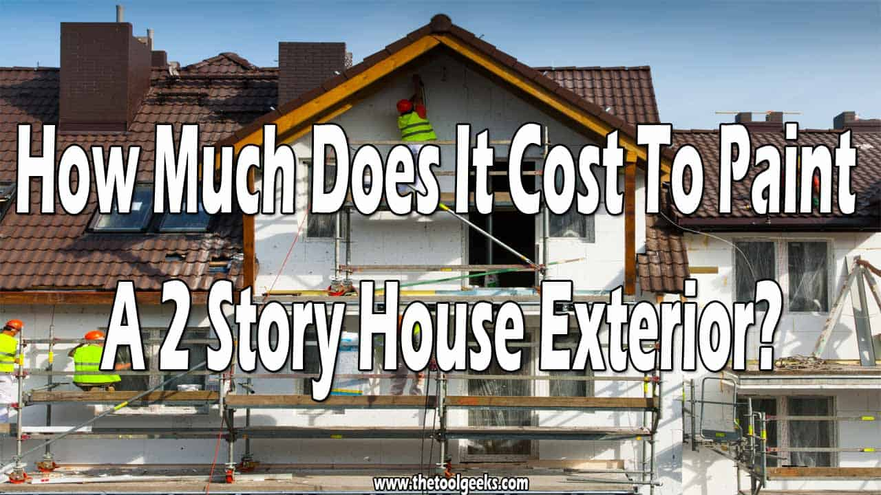How Much Does It Cost To Paint A 2 Story House Exterior? It depends on how large your house is. Approximately it will cost you up to 3500$