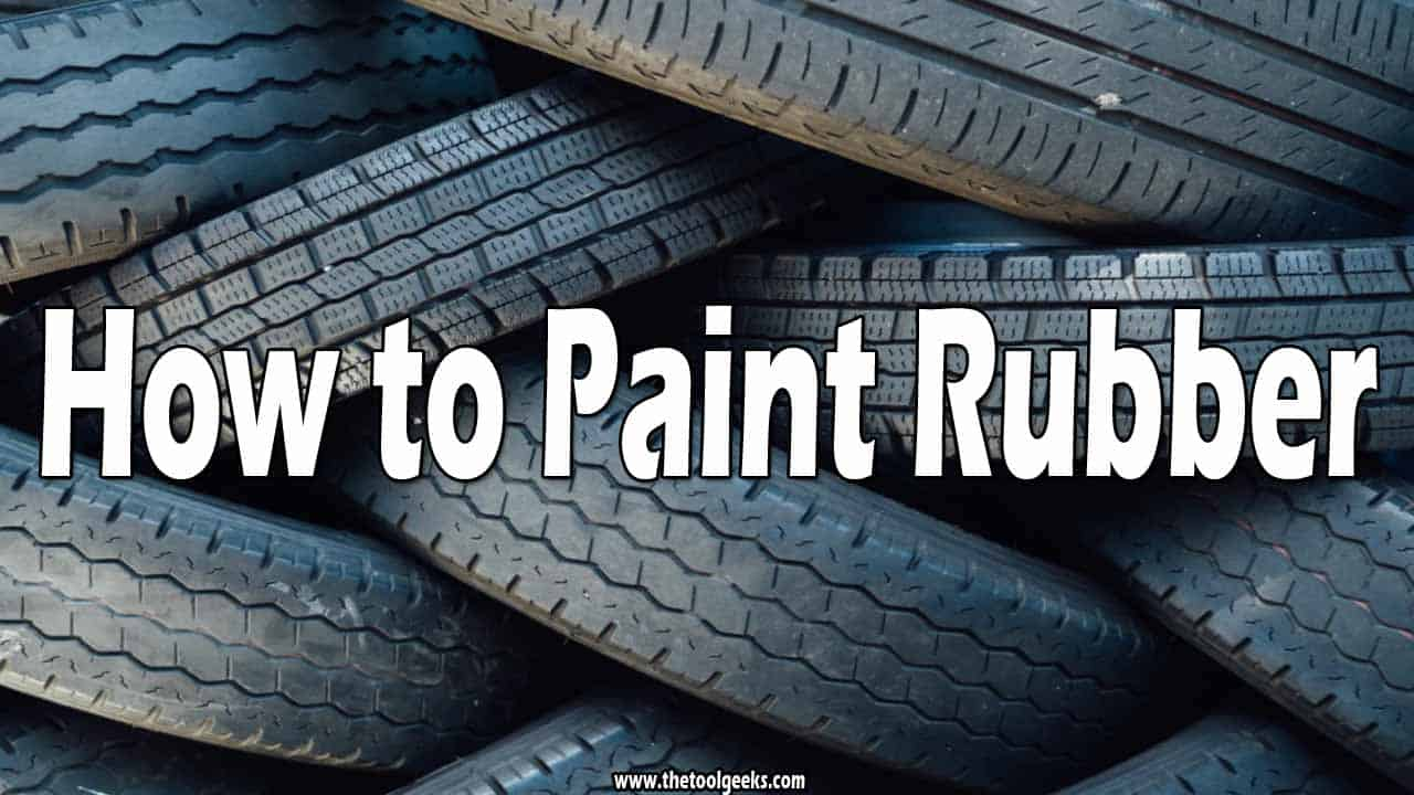 How to Paint Rubber