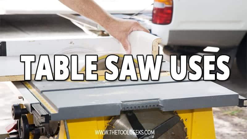 Table Saw Uses